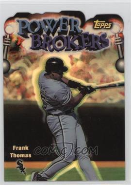 1999 Topps - Power Brokers - Refractor #PB7 - Frank Thomas