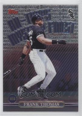 1999 Topps All-Topps Mystery Finest #M19 - Frank Thomas