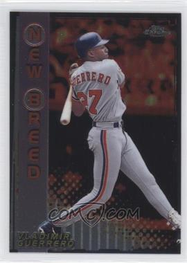 1999 Topps Chrome - New Breed #NB8 - Vladimir Guerrero