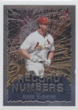 1999 Topps Chrome - Record Numbers #RN10 - Mark McGwire