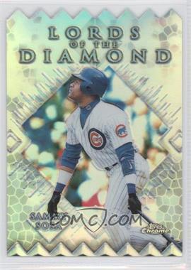 1999 Topps Chrome Lords of the Diamond Refractor #LD3 - Sammy Sosa