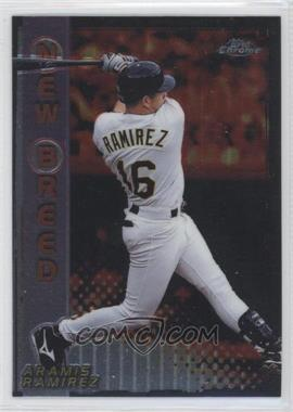 1999 Topps Chrome New Breed #NB14 - Aramis Ramirez