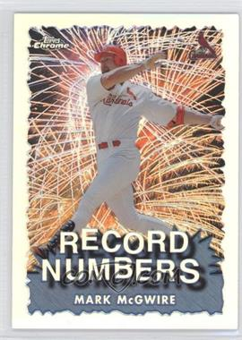 1999 Topps Chrome Record Numbers Refractor #RN1 - Mark McGwire