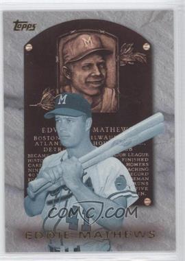 1999 Topps Hall of Fame Collection #HOF5 - Eddie Mathews