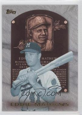 1999 Topps Hall of Fame Collection #HOF5 - Eddie Mathews
