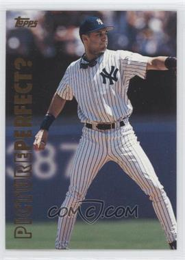1999 Topps Picture Perfect? #P10 - Derek Jeter