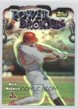 1999 Topps Power Brokers Refractor #PB1 - Mark McGwire