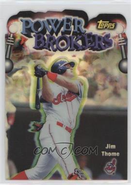 1999 Topps Power Brokers Refractor #PB14 - Jim Thome