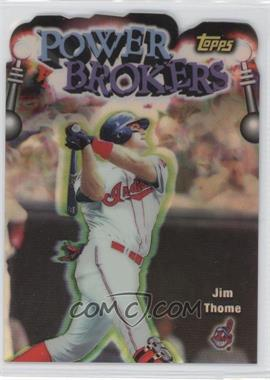 1999 Topps Power Brokers Refractor #PB14 - Jim Thome