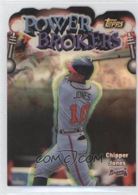 1999 Topps Power Brokers Refractor #PB16 - Chipper Jones
