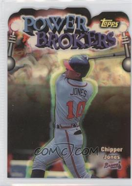 1999 Topps Power Brokers Refractor #PB16 - Chipper Jones