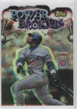 1999 Topps Power Brokers Refractor #PB4 - Sammy Sosa