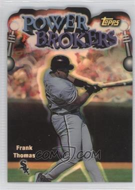 1999 Topps Power Brokers Refractor #PB7 - Frank Thomas
