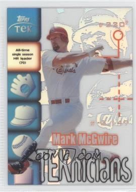 1999 Topps Tek TEKnicians #T2 - Mark McGwire