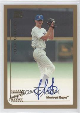 1999 Topps Traded Certified Autograph [Autographed] #T67 - Josh Girdley