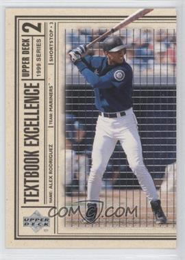 1999 Upper Deck - Textbook Excellence #T26 - Alex Rodriguez