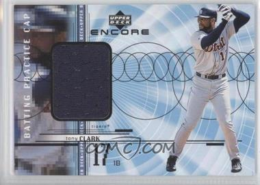 1999 Upper Deck Encore Batting Practice Caps #C-TC - Tony Clark