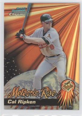 2000 Bowman Chrome Meteoric Rise Refractor #MR 7 - Cal Ripken Jr.