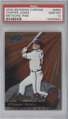 2000 Bowman Chrome Meteoric Rise #MR 4 - Chipper Jones [PSA 10]