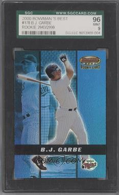 2000 Bowman's Best #178 - B.J. Garbe /2999 [SGC 96]