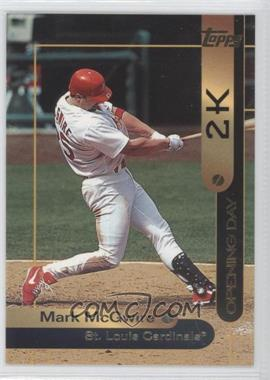 2000 Opening Day 2K #OD1 - Mark McGwire