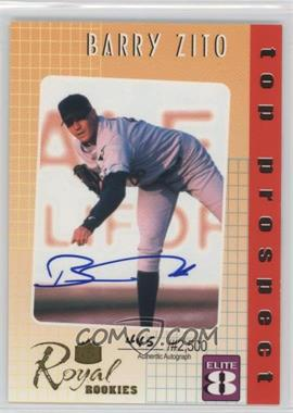 2000 Royal Rookies - Elite 8 - Autographs [Autographed] #3 - Barry Zito /2500