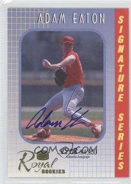 2000 Royal Rookies - Signature Series - Autographs [Autographed] #24 - Adam Eaton /4950