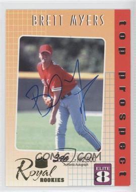 2000 Royal Rookies Elite 8 Autographs [Autographed] #6 - Brett Myers /2500