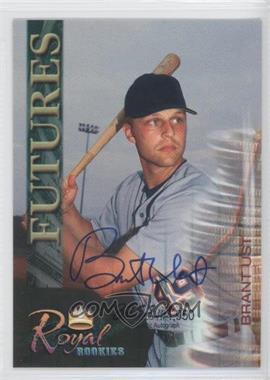2000 Royal Rookies Futures Authentic Autographs [Autographed] #35 - Brant Ust /4950
