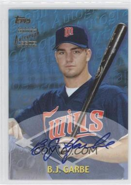 2000 Topps - Certified Autographs - [Autographed] #TA15 - B.J. Garbe