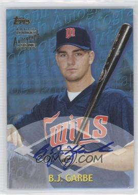 2000 Topps Certified Autographs [Autographed] #TA15 - B.J. Garbe