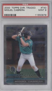 2000 Topps Chrome Traded & Rookies Factory Set [Base] #T40 - Miguel Cabrera [PSA 9]