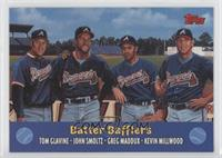 Batter Bafflers (Tom Glavine, John Smoltz, Greg Maddux, Kevin Millwood)