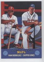 Ivan Rodriguez, Chipper Jones