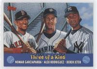 Nomar Garciaparra, Alex Rodriguez, Derek Jeter
