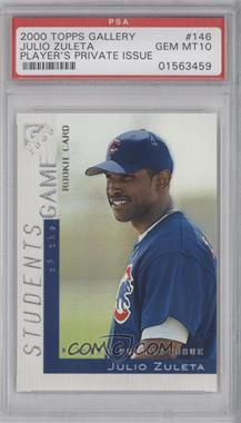 2000 Topps Gallery - [Base] - Player's Private Issue #146 - Julio Zuleta /250 [PSA10]