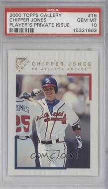 2000 Topps Gallery #16 - Chipper Jones [PSA 10]