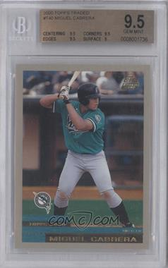 2000 Topps Traded #T40 - Miguel Cabrera [BGS 9.5]