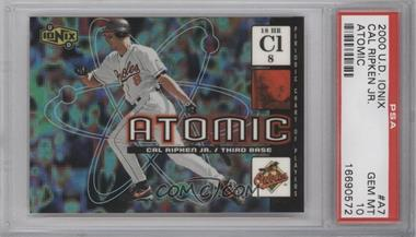 2000 Upper Deck Ionix Atomic #A7 - Cal Ripken Jr. [PSA 10]