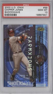 2000 Upper Deck Ionix Shockwave #S9 - Chipper Jones [PSA 10]