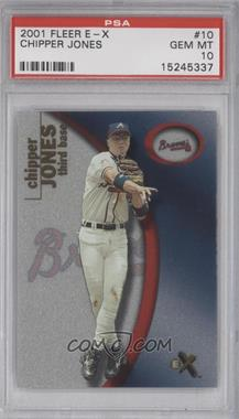 2001 EX #10 - Chipper Jones [PSA 10]