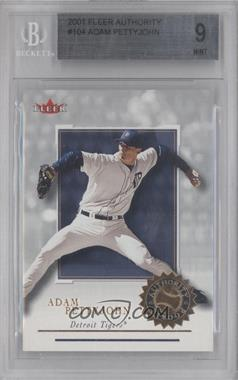 2001 Fleer Authority - [Base] #104 - Adam Pettyjohn /2001 [BGS 9]