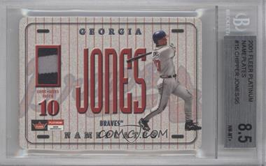 2001 Fleer Platinum Name Plates #CHJO - Chipper Jones [BGS 8.5]