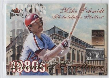 2001 Fleer Premium Decade of Excellence #30 de - Mike Schmidt