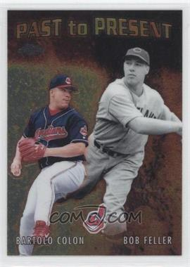 2001 Topps Chrome Past to Present #PTP7 - Bartolo Colon, Bob Feller