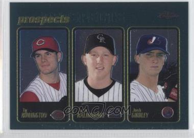 2001 Topps Chrome #290 - Ty Howington, Josh Kalinowski, Josh Girdley