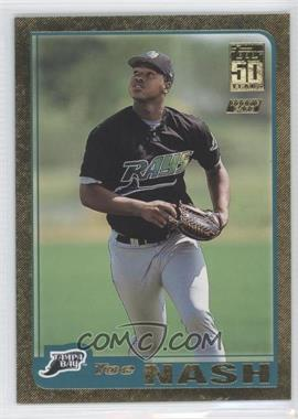 2001 Topps Traded & Rookies - [Base] - Gold #T236 - Toe Nash /2001