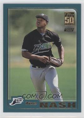 2001 Topps Traded & Rookies - [Base] #T236 - Toe Nash