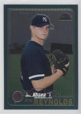 2001 Topps Traded & Rookies Chrome #T243 - Eric Reynolds