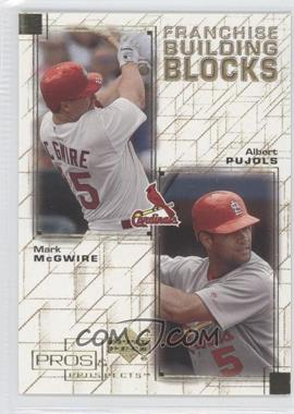 2001 Upper Deck Pros & Prospects Franchise Building Blocks #F18 - Mark McGwire, Albert Pujols